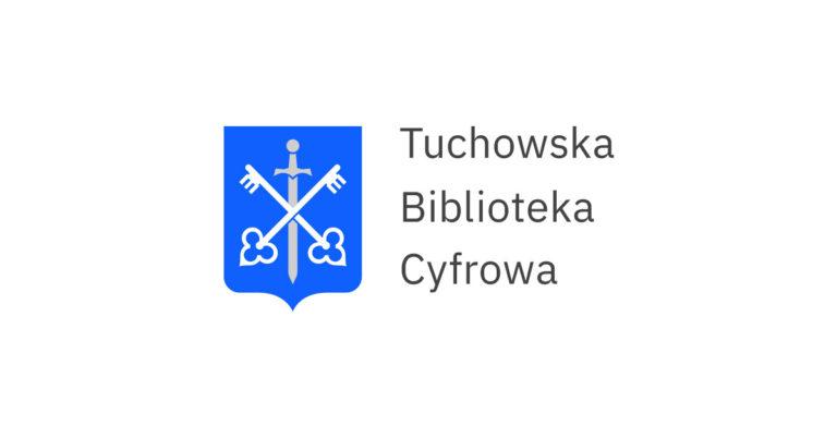 Tuchowska Biblioteka Cyfrowa już dostępna